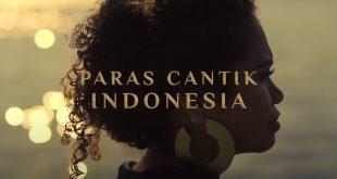 Beragam Makna Kecantikan dalam Paras Cantik Indonesia