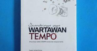 Tulisan Awet yang Tak Mudah Dimakan Waktu dalam Buku Seandainya Saya Wartawan Tempo